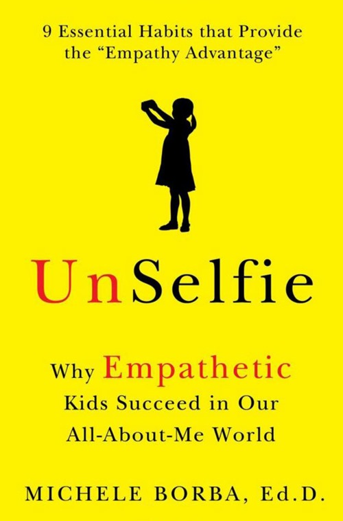 Book cover: UnSelfie - Why Empathetic Kids Succeed in Our All-About-Me World